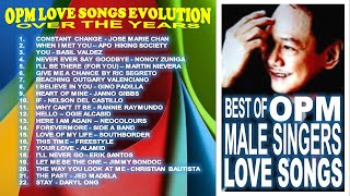 THE BEST OF OPM MALE SINGERS LOVE SONGS - OPM LOVE SONGS 70s, 80s, 90s & 2K NONSTOP PLAYLIST