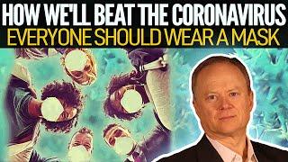 How We'll Beat The Coronavirus…