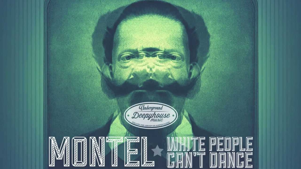 Download m o n t e l - White people can't dance (Original Mix)