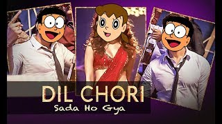 Dil Chori Sada , Yo Yo Honey Singh Animated Cartoon Version , Nobita Shizuka Doraemon