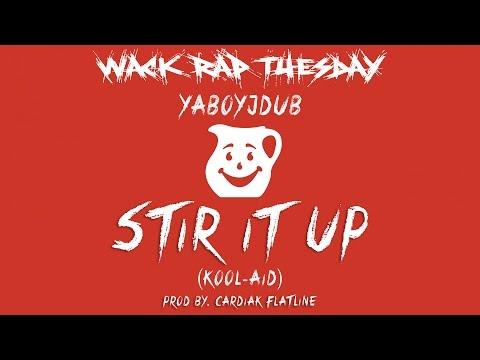 Wack Rap Tuesday: YaBoyJDub - Stir It Up (Kool-Aid) [Prod By. Cardiak Flatline]
