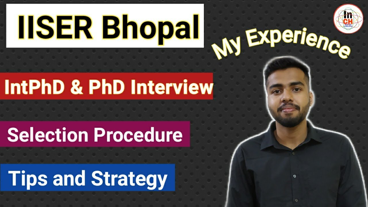 IISER Bhopal Integrated PhD & PhD Interview Experience || Selection process || Tips & Strategy 😊