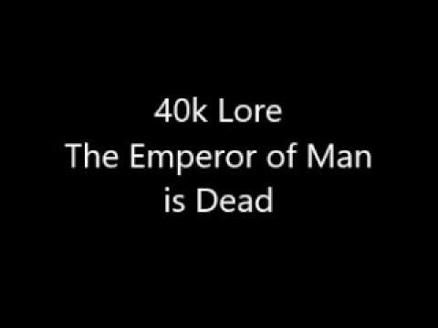 40k Lore; The Emperor of Man is Dead