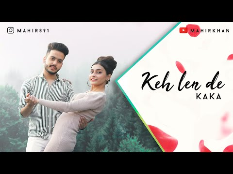 keh-len-de-|-kaka-|-latest-punjabi-song-2021-|-new-punjabi-songs-2021-|-haani-records-|-mahir-khan