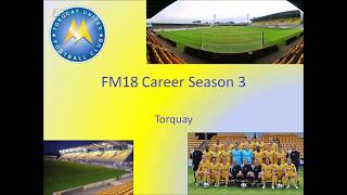 TORQUAY | SEASON 3 EPISODE 5 | COVENTRY & BATH | CAREER| FOOTBALL MANAGER 2018