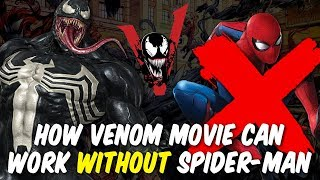 How Venom Movie Without Spider-Man Can Work, Based On What We Know So Far From Leaks, Info, Reveals