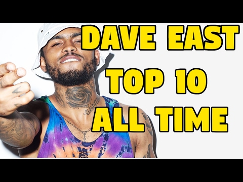 DAVE EAST TOP 10 SONGS OF ALL TIME
