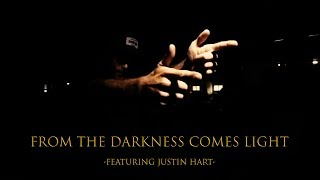 From The Darkness Comes Light ft. Justin Hart
