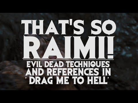 THAT'S SO RAIMI! Evil Dead Techniques and References in 'Drag Me To Hell'