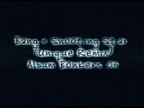 Bang  Shooting Star Unique Remix