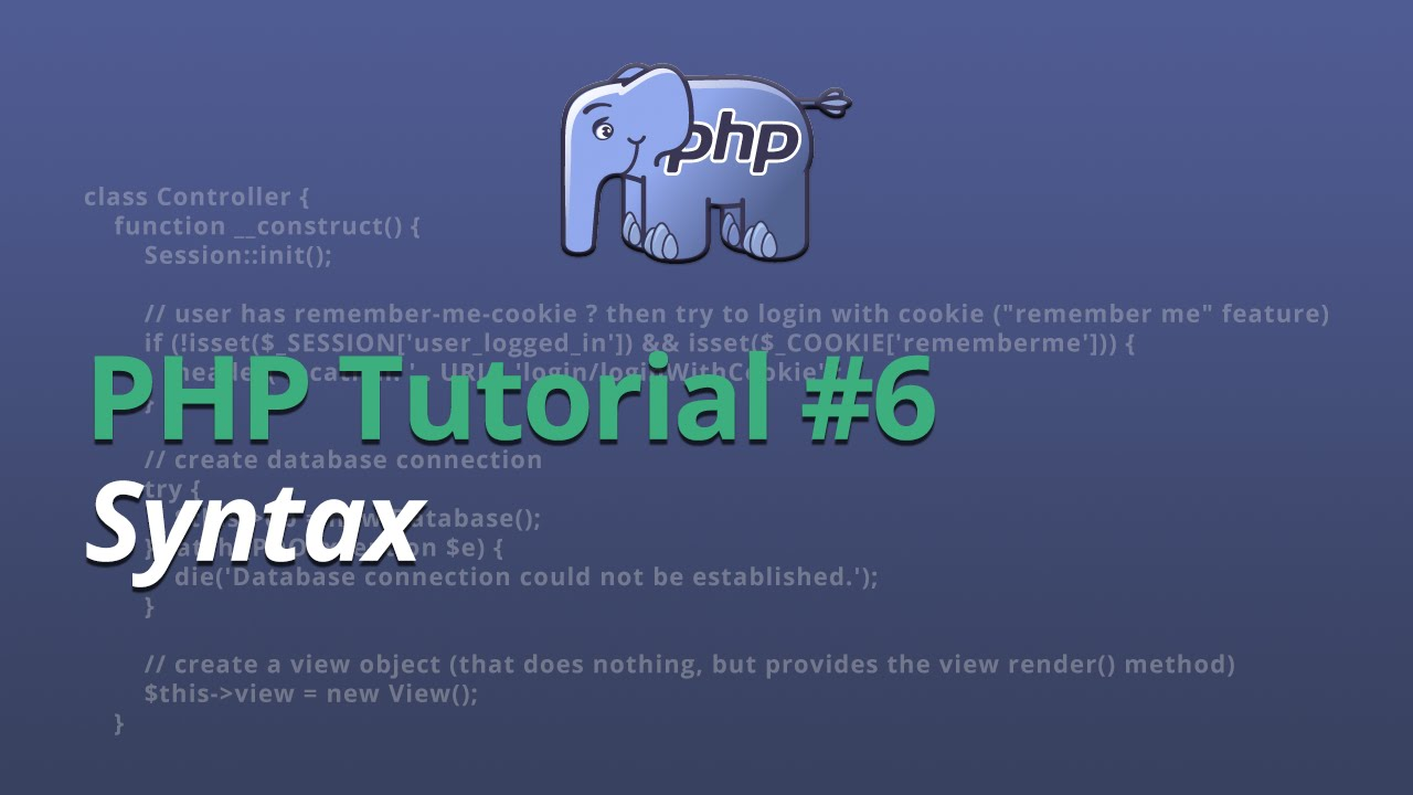 PHP Tutorial - #6 - Syntax