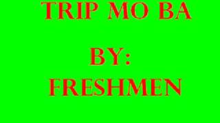 Watch Freshmen Trip Mo Ba video