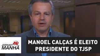 Manoel Calças é eleito presidente do Tribunal de Justiça de São Paulo