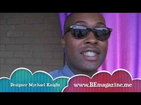 www.bemagazine.me Interviews Mychael Knight