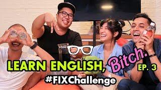 #FIXChallenge: Learn English, Bitch!   EPS. 3 - Kamal vs. Uus