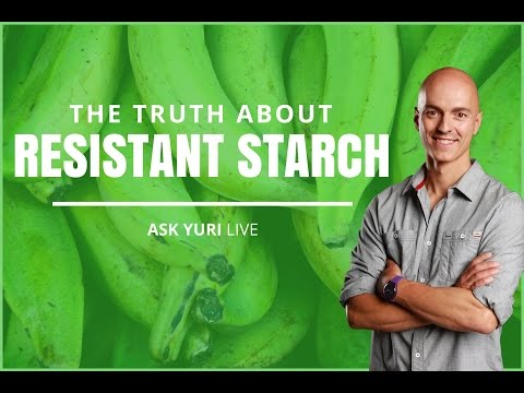 The Truth About Resistant Starch | Ask Yuri LIVE March 8, 2017
