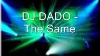 DJ DADO - The Same