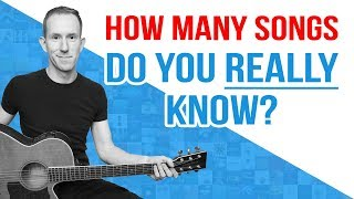 How many guitar SONGS do you REALLY know?