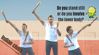 How to involve the lower body while swinging 2 light Indian clubs