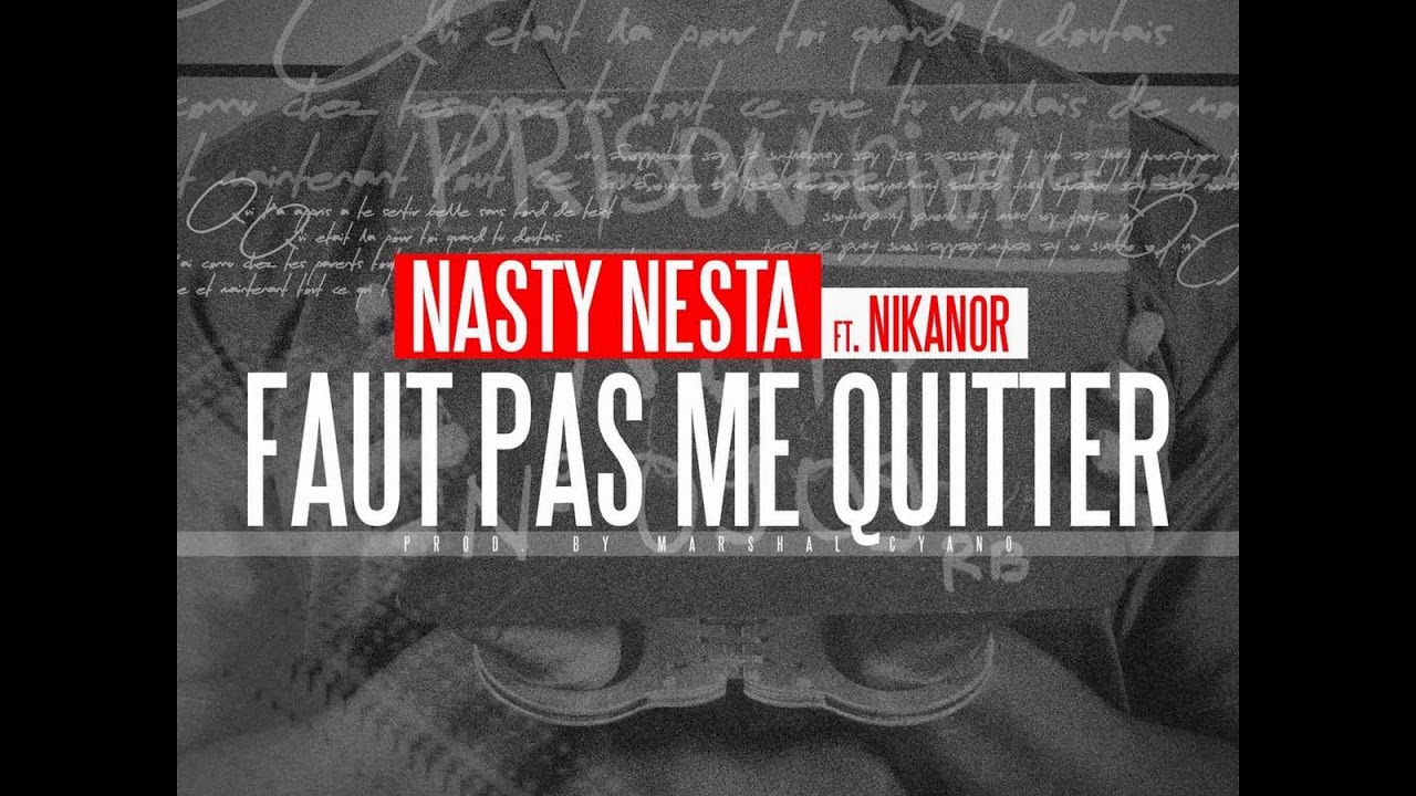 Nasty Nesta Feat Nikanor - Faut Pas Me Quitter