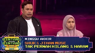 BBB 2019 (Minggu Akhir) : Shuk & Jihan Muse - Tak Pernah Hilang & Haram