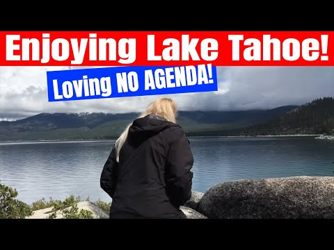 RV Camping - Loving NO AGENDA and Lake Tahoe!