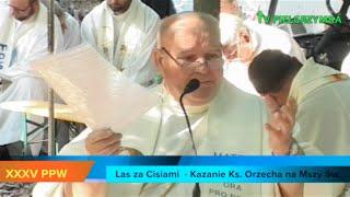 XXXV PPW - Las za Cisiami - Msza Św. - Kazanie ks. Orzecha - 2015-08-09