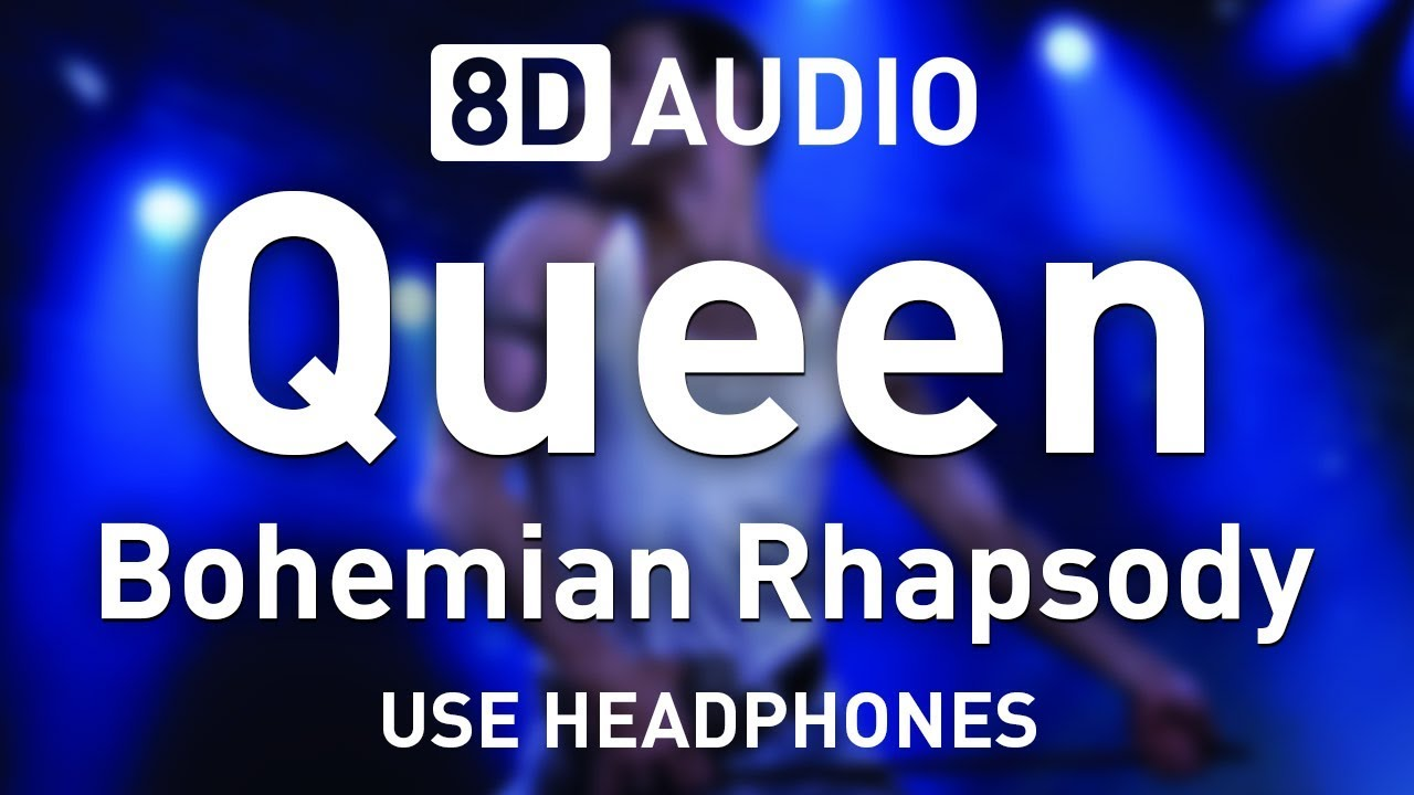 Queen Bohemian Rhapsody 8d Audio 8d Queen Youtube
