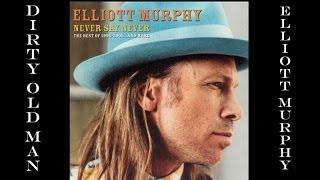 Elliott Murphy - Dirty Old Man
