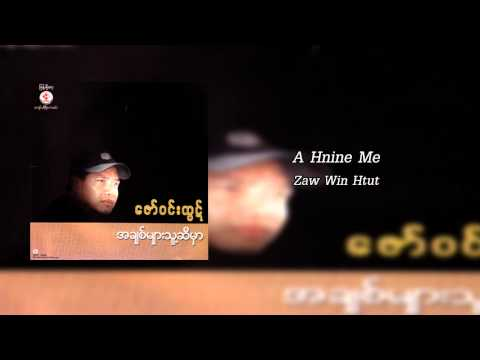 A Hnine Me - Zaw Win Htut