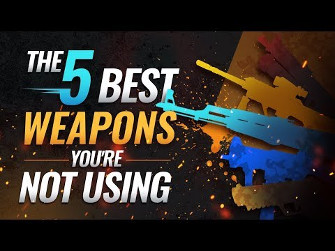 The 5 BEST Weapons You're Not Using
