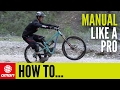 How To Manual Like A Pro ? MTB Skills