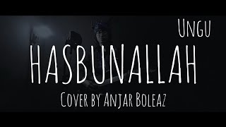 Cover Lagu Religi Terbaru Ungu 2019 - HASBUNALLAH by Anjar Boleaz (Lirik Video)