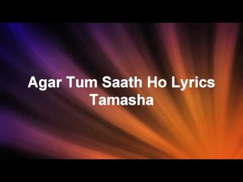 Agar tum saath ho tamasha lyrics