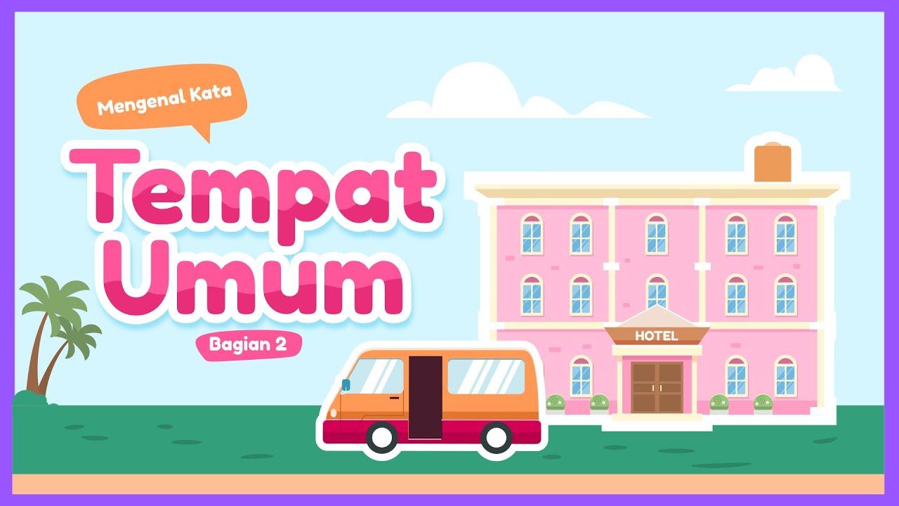 Download [CUPLIKAN] Belajar Kosakata: Mengenal Tempat Umum - Bag. 2 @Yufid Kids