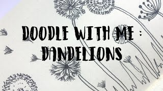 Doodle with me : Dandelions | IDLE DOODLE