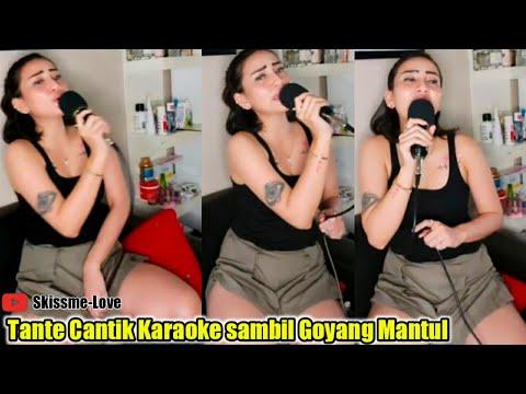 Mama Muda Montok   Tante Goyang Bokong Semok   Tante Karaoke Mantul