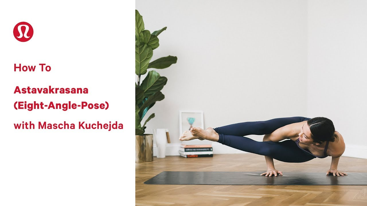How To Astavakrasana (Eight Angle Pose) with Mascha Kuchejda  lululemon