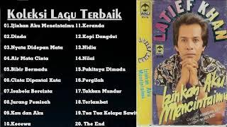 Download Mp3 Latief Khan Full Album - Koleksi Lagu Dangdut Lawas Terbaik