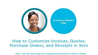 How to Customize Invoices, Quotes, Purchase Orders and Receipts in Xero