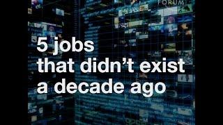 5 jobs that didn't exist a decade ago
