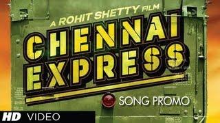 Chennai Express Song Teaser | Shah Rukh Khan, Deepika Padukone