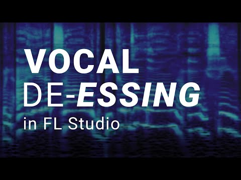 How To De-Ess Vocals in FL Studio - Fast, Free and Simple