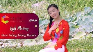 Gạo Trắng Trăng Thanh | Linh Phương | Official MV