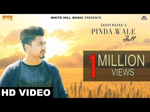 Pinda Wale Jatt (Full Song) | Savvy Nagra | New Punjabi Songs 2017 | White Hill Music