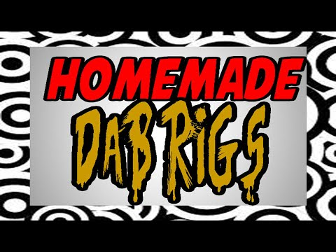 DIY DAB RIGS...... Series PART 26.. Building a Bong on a Budget