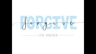 Scriptural one anothers: Forgive one another