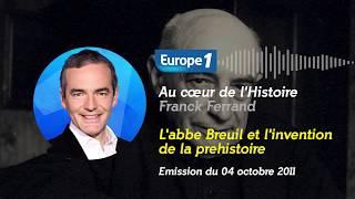 Au cœur de l'histoire: L'abbé Breuil et l'invention de la préhistoire (Franck Ferrand)