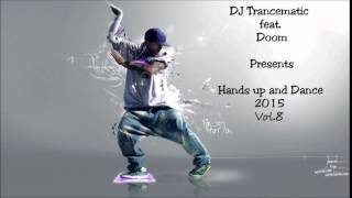 Techno 2015 - Best of Hands Up and Dance 2015 Vol.8 (MegaMix)