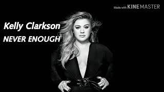 Never Enough Lyrics - Kelly Clarkson